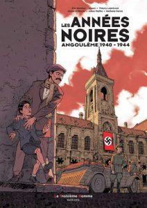 """BD """"Les années noires - Angoulême 1940-1944"""""""